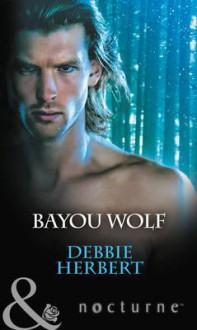 Bayou Wolf - Debbie Herbert