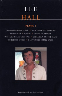 Plays 1: Cooking With Elvis / Spoonface Steinberg / Bollocks / Genie / Two's Company / Wittgenstein on Tyne / Children of the Rain / Child of Snow / I Love You, Jimmy Spud - Lee Hall