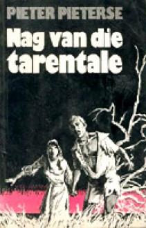 Nag Van Die Tarentale - Pieter Pieterse
