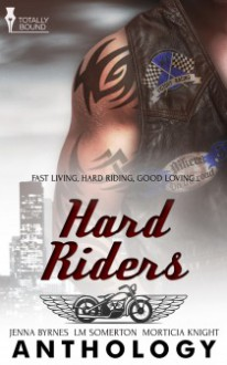 Hard Riders - L.M. Somerton, Morticia Knight, Jenna Byrnes