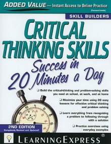 Critical Thinking Skills: Success in 20 Minutes A Day (Skill Builders) - LearningExpress