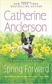 Spring Forward (Mystic Creek) - Catherine Anderson