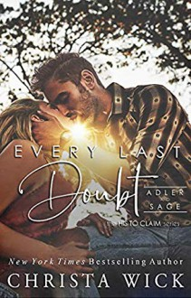 Every Last Doubt: Adler & Sage (His to Claim Book 1) - Christa Wick