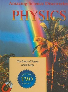 Physics: The Story of Forces and Energy - Bryson Gore