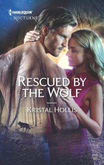 Rescued by the Wolf - Kristal Hollis