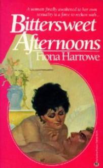 Bittersweet Afternoons - Fiona Harrowe