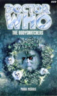 Doctor Who: The Bodysnatchers - Mark Morris