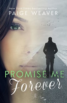 Promise Me Forever - Paige Weaver
