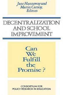 Decentralization and School Improvement: Can We Fulfill the Promise - Duke de Nielsen, Martin Carnoy, Duke de Nielsen