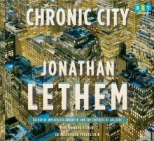 Chronic City - Jonathan Lethem, Mark Deakins