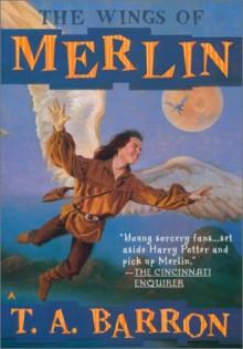 The Wings of Merlin - T.A. Barron