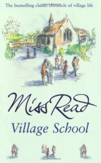 Village School (Fairacre, #1) - Miss Read