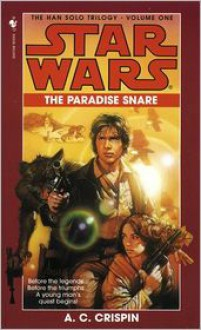 Star Wars The Han Solo Trilogy #1: The Paradise Snare -