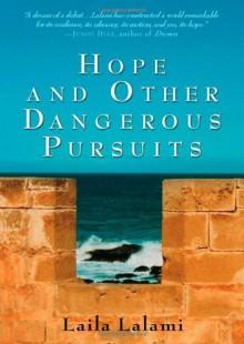 Hope & Other Dangerous Pursuits - Laila Lalami