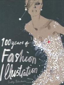 100 Years of Fashion Illustration - Cally Blackman