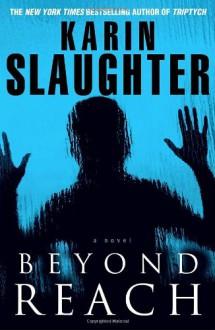 Beyond Reach - Karin Slaughter