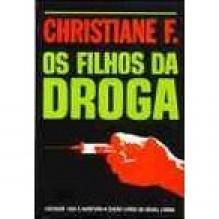 Os Filhos da Droga - Christiane F., Ribeiro da Fonseca