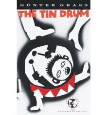 The Tin Drum - Günter Grass, Ralph Manheim