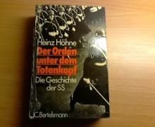 Der Orden unter dem Totenkopf. Die Geschichte der SS - Heinz Höhne