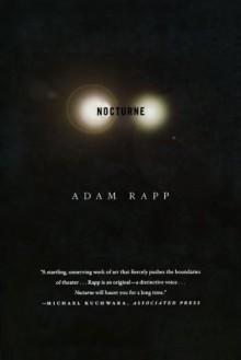 Nocturne: A Play - Adam Rapp