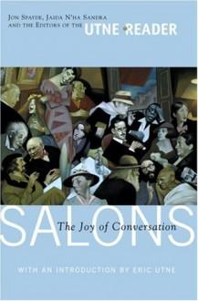 Salons: The Joy of Conversation (Utne Reader Books) - Jaida n'ha Sandra