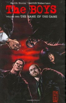 The Boys Vol. 1: The Name of the Game - Garth Ennis