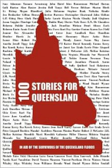 100 Stories for Queensland - Jodi Cleghorn, Kate Eltham, Joshua Donellan