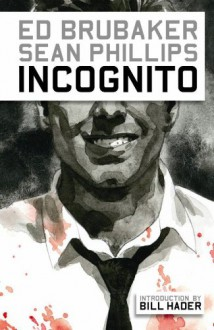 Incognito - Ed Brubaker,Sean Phillips
