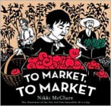 To Market, to Market - Nikki McClure