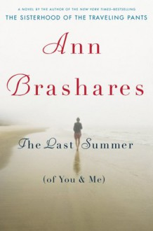 The Last Summer (of You and Me) - Ann Brashares