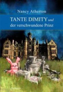 Tante Dimity und der verschwundene Prinz - Nancy Atherton