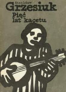 Pięć lat kacetu - Stanisław Grzesiuk