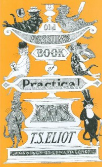 Old Possum's Book of Practical Cats - Edward Gorey, T.S. Eliot