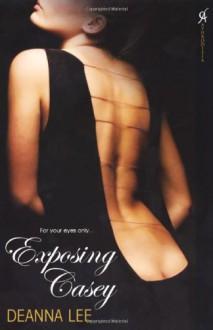 Exposing Casey - Deanna Lee