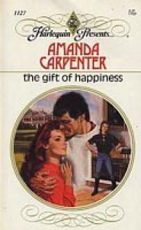 The Gift of Happiness - Amanda Carpenter