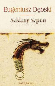 Szklany Szpon - Eugeniusz Dębski