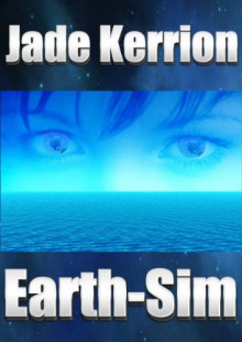 Earth-Sim - Jade Kerrion