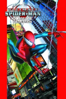 Ultimate Spider-Man: Ultimate Collection Volume 1 TPB - Brian Michael Bendis, Mark Bagley