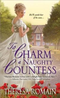 To Charm a Naughty Countess - Theresa Romain