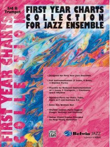 First Year Charts Collection for Jazz Ensemble: 3rd B-Flat Trumpet - Alfred A. Knopf Publishing Company, Warner Brothers Publications