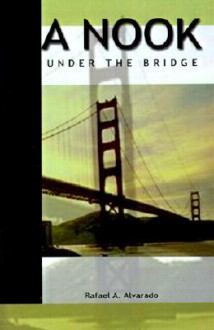 A Nook Under the Bridge - Rafael Alvarado