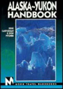 Alaska Yukon Handbook (Moon Handbooks Alaska) - Deke Castleman, Don Pitcher