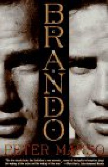 Brando: The Biography - Peter Manso