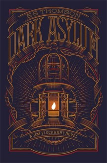 Dark Asylum (Jem Flockhart) - E. S. Thomson