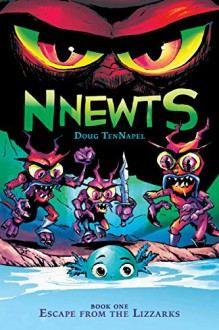Escape from the Lizzarks (Nnewts) - Doug TenNapel