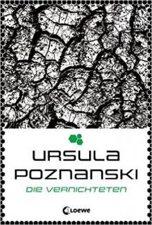 Die Vernichteten - Ursula Poznanski,Ursula Poznanski