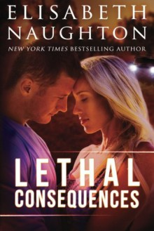Lethal Consequences (The Aegis Series Book 2) - Elisabeth Naughton