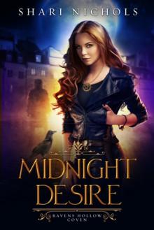 Midnight Desire (Ravens Hollow Coven, #1) - Shari Nichols