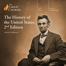 The History of the United States, 2nd Edition - The Great Courses, Allen C. Guelzo, Gary W. Gallagher, Patrick N. Allitt