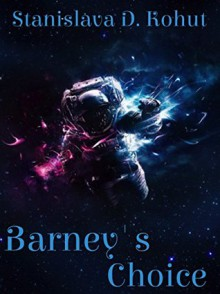 Barney's Choice - Stanislava D. Kohut